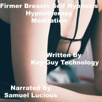 Firmer Breasts Self Hypnosis Hypnotherapy Meditation, Key Guy Technology