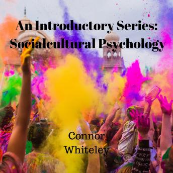 The Sociocultural Approach to Behaviour: An Introductory Series