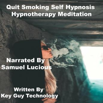 Quit Smoking Self Hypnosis Hypnotherapy Meditation, Key Guy Technology