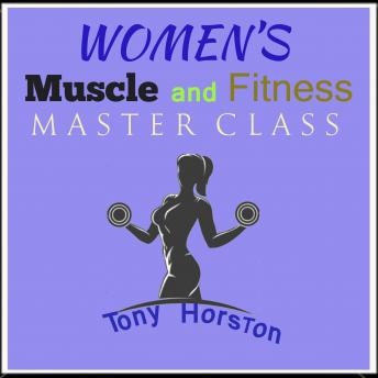 Women's Muscle and Fitness Master Class