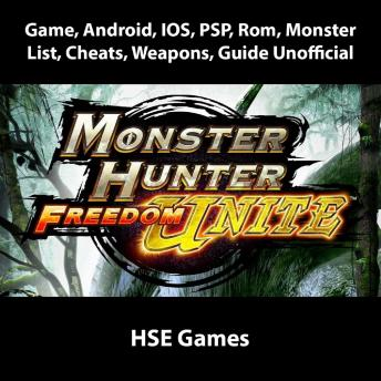 Download Monster Hunter Freedom Unite Game, Android, IOS, PSP, Rom, Monster List, Cheats, Weapons, Guide Unofficial by Hse Games
