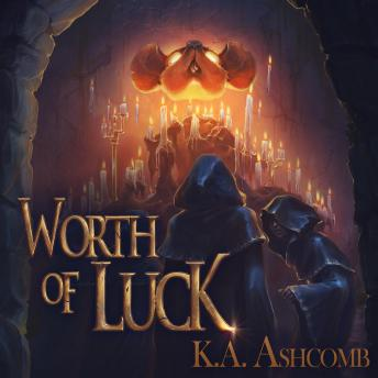 Worth of Luck: Glorious Mishaps Series, K.A. Ashcomb