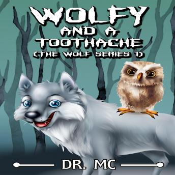Download Wolfy and a toothache: Wolf Books For Kids by Dr. Mc