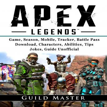 Download Apex Legends Game, Season, Mobile, Tracker, Battle Pass, Download, Characters, Abilities, Tips, Jokes, Guide Unofficial by Guild Master