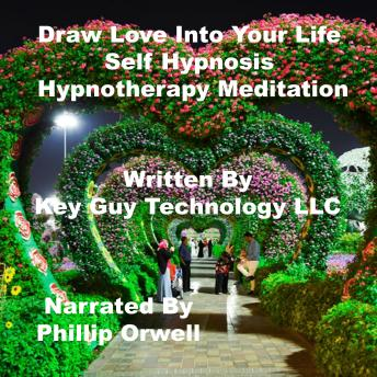 Draw Into Your Life Self Hypnosis Hypnotherapy Meditation, Key Guy Technology Llc
