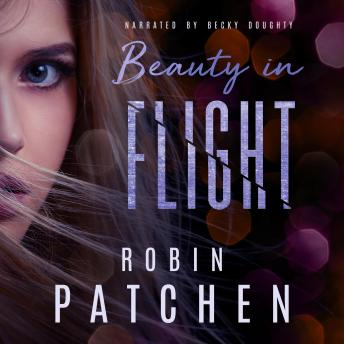 Beauty in Flight: Book 1 in the Beauty in Flight Serial