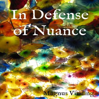 In Defense of Nuance