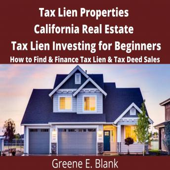 Tax Lien Properties California Real Estate Tax Lien Investing for Beginners: How to Find & Finance Tax Lien & Tax Deed Sales