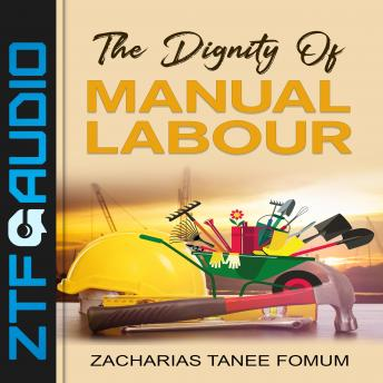 The Dignity of Manual Labour