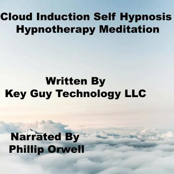 Cloud Induction Self Hypnosis Hypnotherapy Meditation, Key Guy Technology Llc