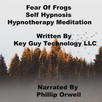 Fear Of Frogs Self Hypnosis Hypnotherapy Meditation, Key Guy Technology Llc