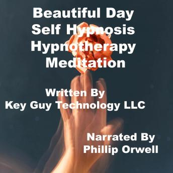 Beautiful Day Self Hypnosis Hypnotherapy Meditation
