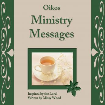 Oikos Ministry Messages, Missy Wood