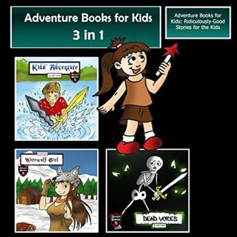 Download Adventure Books for Kids: Ridiculously-Good Stories for the Kids by Jeff Child