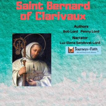Download Saint Bernard of Clarivaux by Penny Lord, Bob Lord