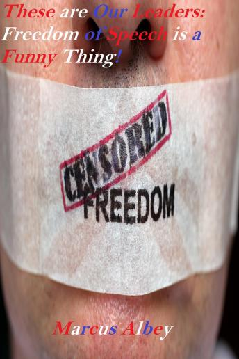 Download These are Our Leaders: Freedom of Speech is a Funny Thing! by Marcus Albey