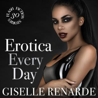 Download Erotica Every Day: 30 Flash Fiction Stories by Giselle Renarde