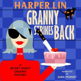Granny Strikes Back: Book 3 of the Secret Agent Granny Mysteries sample.