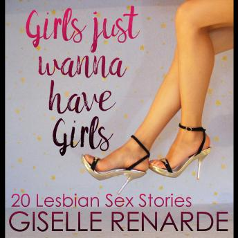 Girls Just Wanna Have Girls: 20 Lesbian Sex Stories