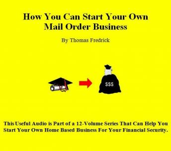 Download 01. How To Start Your Own Mail-Order Business: How To Start Your Own Mail-Order Business by Thomas Fredrick