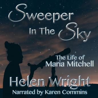 Download Sweeper In The Sky: The Life of Maria Mitchell by Helen Wright