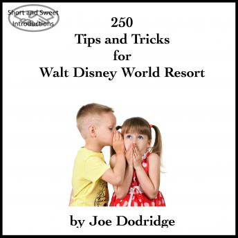Download 250 Tips and Tricks for Walt Disney World Resort by Joe Dodridge