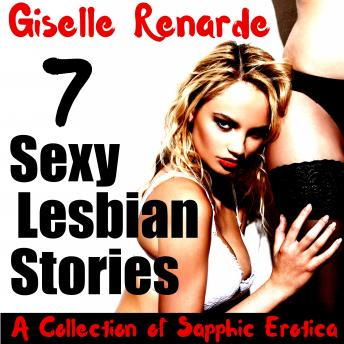 Download 7 Sexy Lesbian Stories: A Collection of Sapphic Erotica by Giselle Renarde