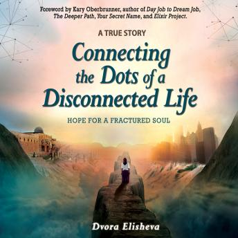 Connecting the Dots of a Disconnected Life: Hope for a Fractured Soul