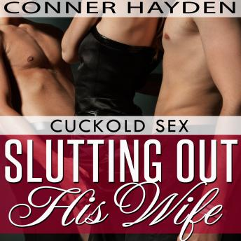 Slutting out his Wife: Cuckold Sex