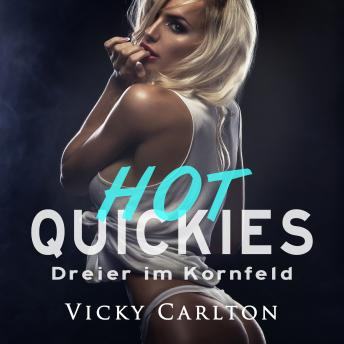 Download Dreier im Kornfeld. Hot Quickies: Erotik-Hörbuch by Vicky Carlton