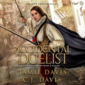 Accidental Duelist - Accidental Champion Book 1: A LitRPG Swashbuckler