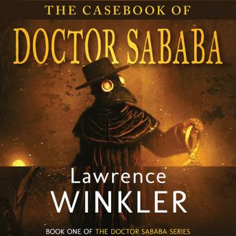Casebook of Doctor Sababa, Lawrence Winkler