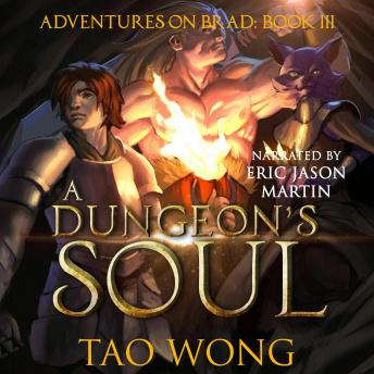 Dungeon's Soul: Adventures on Brad (Book 3), Tao Wong