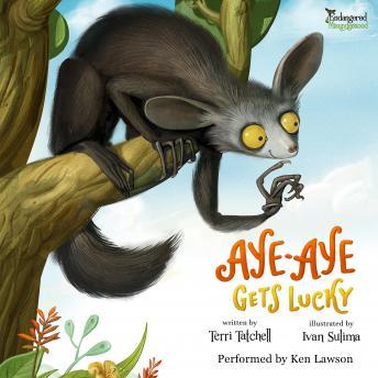 Aye-Aye Gets Lucky: Endangered & Misunderstood Book 1