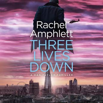 Download Three Lives Down: A Dan Taylor spy thriller by Rachel Amphlett