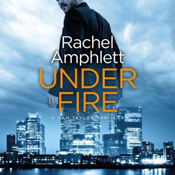 Download Under Fire: A Dan Taylor spy thriller by Rachel Amphlett