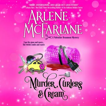 Murder, Curlers & Cream: A Valentine Beaumont Mystery