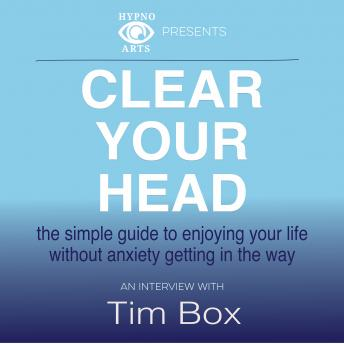 Clear Your Head, Tim Box