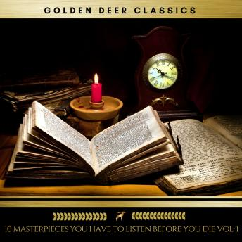 Download 10 Masterpieces you have to listen before you die Vol: 1 (Golden Deer Classics) by Edgar Allan Poe, Bram Stoker, Charles Dickens, Mark Twain, Lewis Carroll, Sir Arthur Conan Doyle, Herman Melville, Oscar Wilde, Mary Wollstonecraft Shelley, H.G Wells