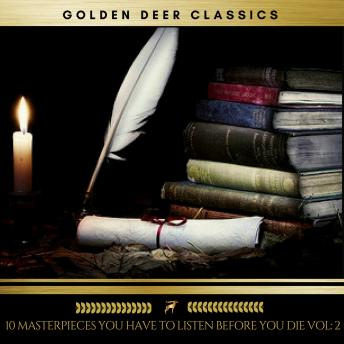 Download 10 Masterpieces you have to listen before you die, Vol. 2 (Golden Deer Classics) by F. Scott Fitzgerald, Jack London, Jane Austen, Sun Tzu, Fyodor Dostoevsky, Kate Chopin, Joseph Conrad, Oscar Wilde, Charlotte Brontë, H.P Lovecraft