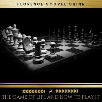 Game of Life and How to Play it, Audio book by Florence Scovel Shinn