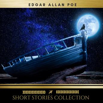 Short Stories Collection: The Raven, The Fall of the House of Usher, Annabel Lee, The Pit and the Pe
