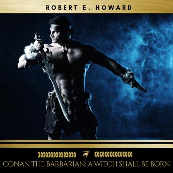 Conan the Barbarian: A Witch Shall Be Born