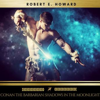 Conan the Barbarian: Shadows in the Moonlight