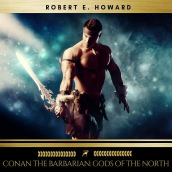 Conan the Barbarian: Gods of the North