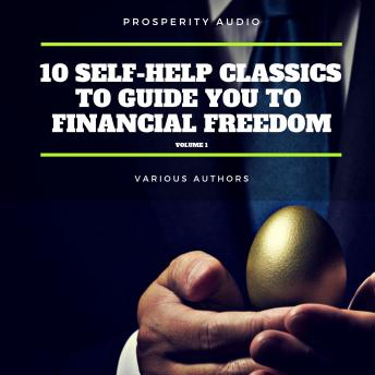 Download 10 Self-Help Classics to Guide You to Financial Freedom Vol: 1 by Napoleon Hill, Sun Tzu, James Allen, Benjamin Franklin, Lao Tzu, Khalil Gibran, Wallace D. Wattles, P.T. Barnum, Henry Harrison Brown
