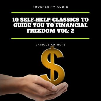 Download 10 Self-Help Classics to Guide You to Financial Freedom Vol: 2 by James Allen, Marcus Aurelius, George Samuel Clason, Florence Scovel Shinn, Wallace D. Wattles, Russell H. Conwell, William Walker Atkinson, L. W. Rogers