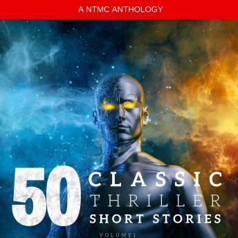50 Classic Thriller Short Stories Vol 1: Works by Edgar Allan Poe, Arthur Conan Doyle, Edgar Wallace