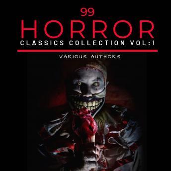 99 Classic Horror Short Stories, Vol. 1: Works by Edgar Allan Poe, H.P. Lovecraft, Arthur Conan Doyl