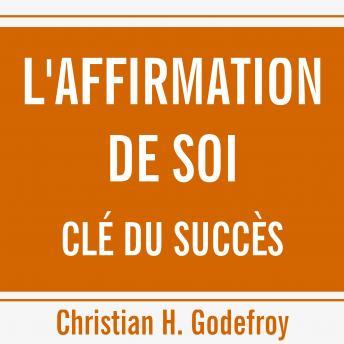 Affirmation de soi, clé du succès, L'
